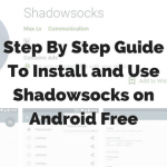 Shadowsocks GuideAndroid, Windows, iOS, Mac, Linux, open