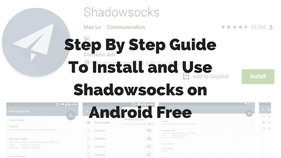 How to use Shadowsocks Proxy client on Android Free
